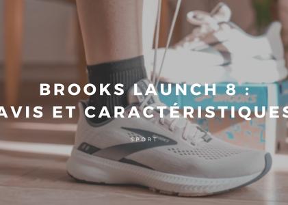 Brooks Launch 8 : Avis