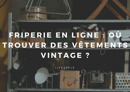 Friperie en ligne : où trouver des vêtements vintage ?